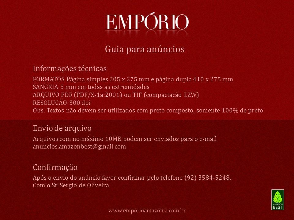 www.emporioamazonia.com.br Guia para anúncios Informações técnicas FORMATOS Página simples 205 x 275 mm e página dupla 410 x 275 mm SANGRIA 5 mm em to