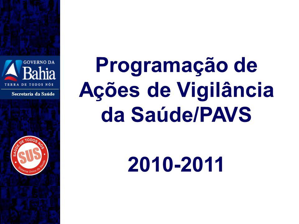 Secretaria da Saúde Programação de Ações de Vigilância da Saúde/PAVS 2010-2011