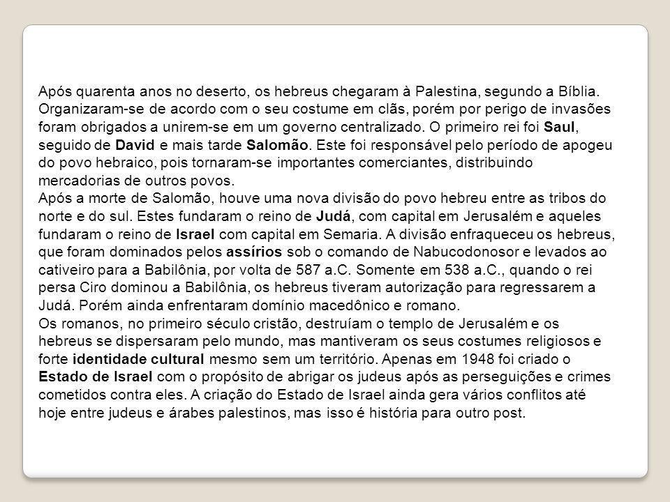 Após quarenta anos no deserto, os hebreus chegaram à Palestina, segundo a Bíblia. Organizaram-se de acordo com o seu costume em clãs, porém por perigo