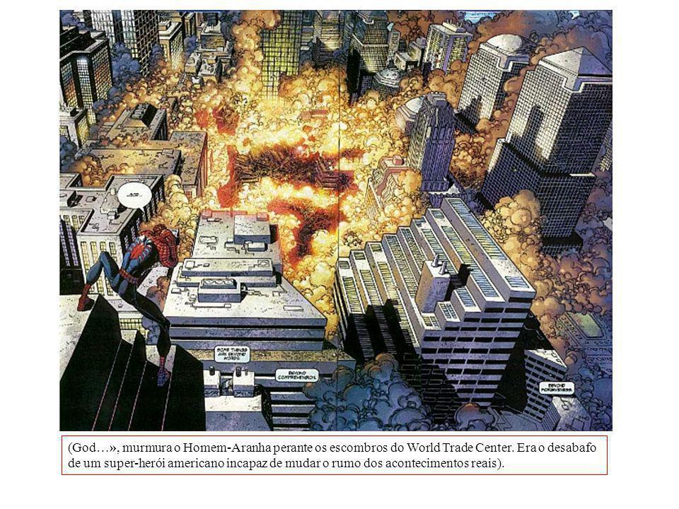 (God…», murmura o Homem-Aranha perante os escombros do World Trade Center.