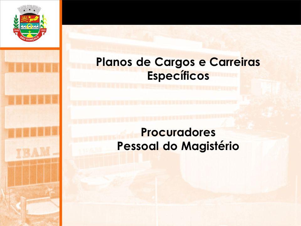 Planos de Cargos e Carreiras Específicos Procuradores Pessoal do Magistério