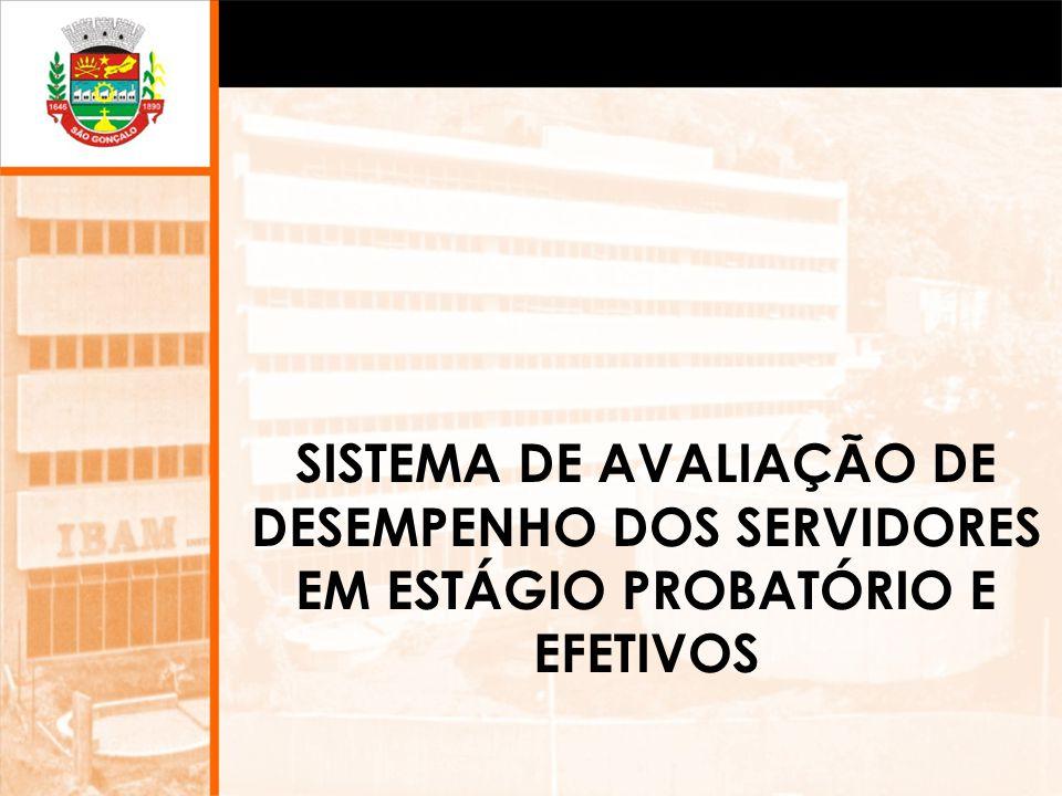 SISTEMA DE AVALIAÇÃO DE DESEMPENHO DOS SERVIDORES EM ESTÁGIO PROBATÓRIO E EFETIVOS
