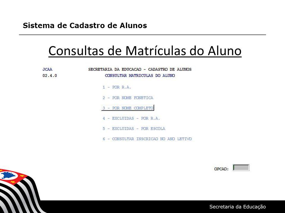 Consultas de Matrículas do Aluno Sistema de Cadastro de Alunos