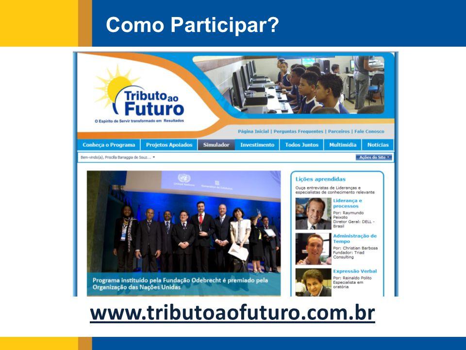 www.tributoaofuturo.com.br Como Participar