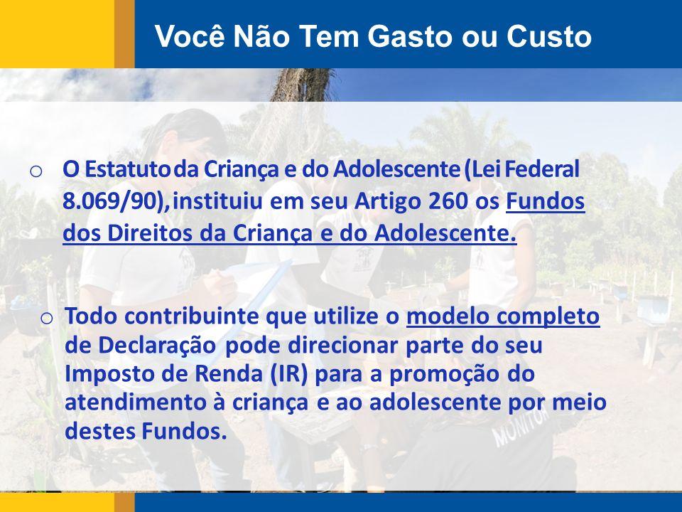 o O Estatuto da Criança e do Adolescente (Lei Federal 8.069/90), instituiu em seu Artigo 260 os Fundos dos Direitos da Criança e do Adolescente.