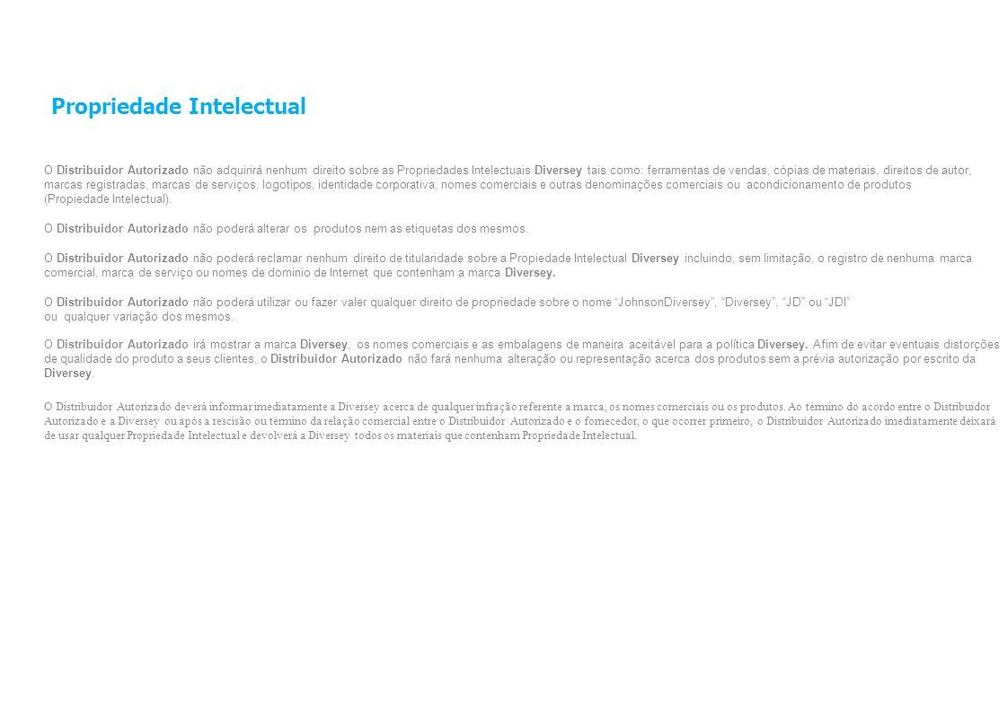 Propriedade Intelectual O Distribuidor Autorizado não adquirirá nenhum direito sobre as Propriedades Intelectuais Diversey tais como: ferramentas de v