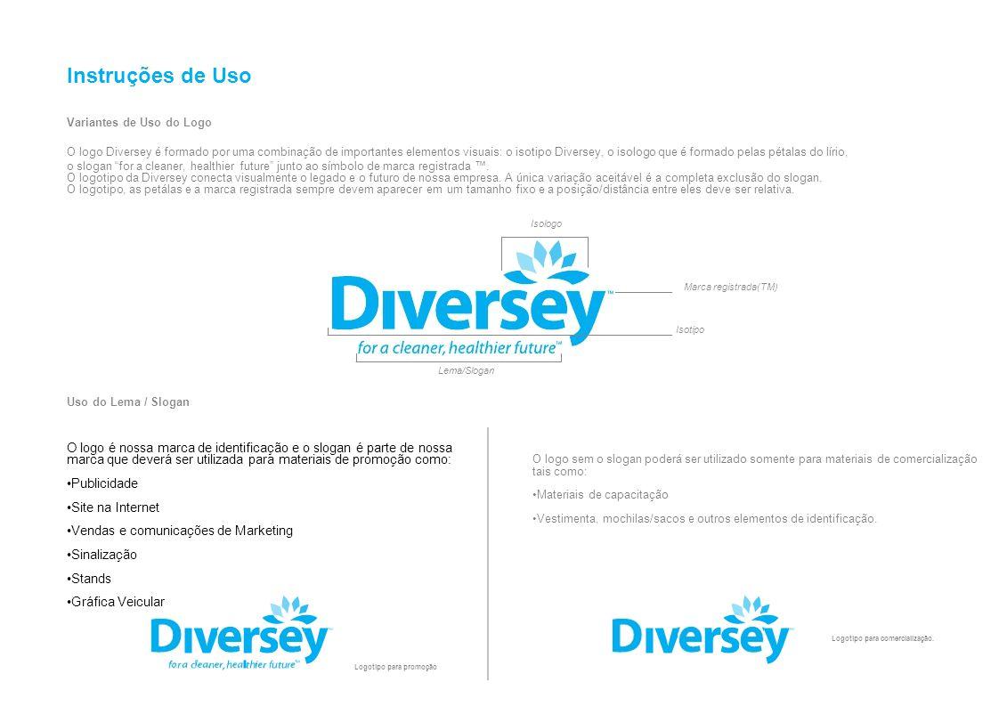 Instruções de Uso Variantes de Uso do Logo O logo Diversey é formado por uma combinação de importantes elementos visuais: o isotipo Diversey, o isolog