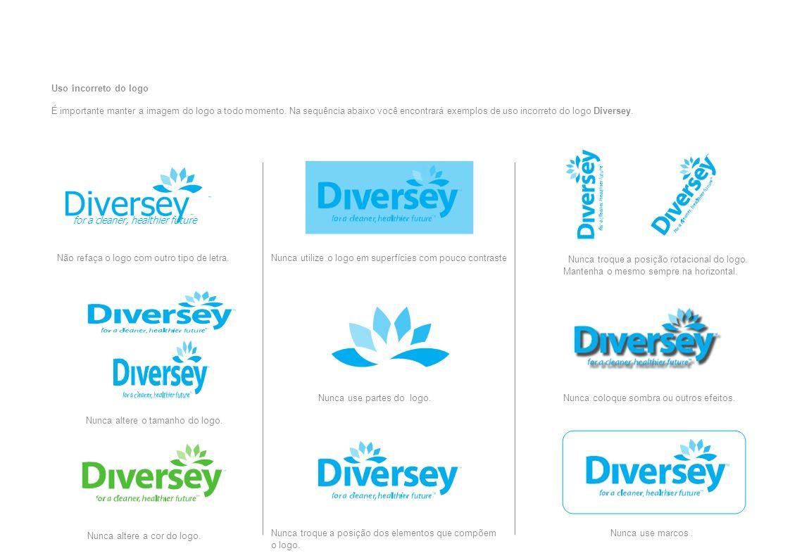 Uso incorreto do logo É importante manter a imagem do logo a todo momento. Na sequência abaixo você encontrará exemplos de uso incorreto do logo Diver