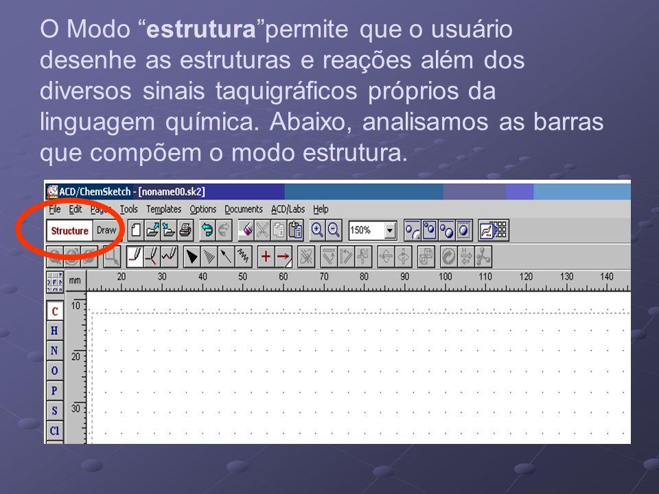 O Modo estruturapermite que o usuário desenhe as estruturas e reações além dos diversos sinais taquigráficos próprios da linguagem química. Abaixo, an