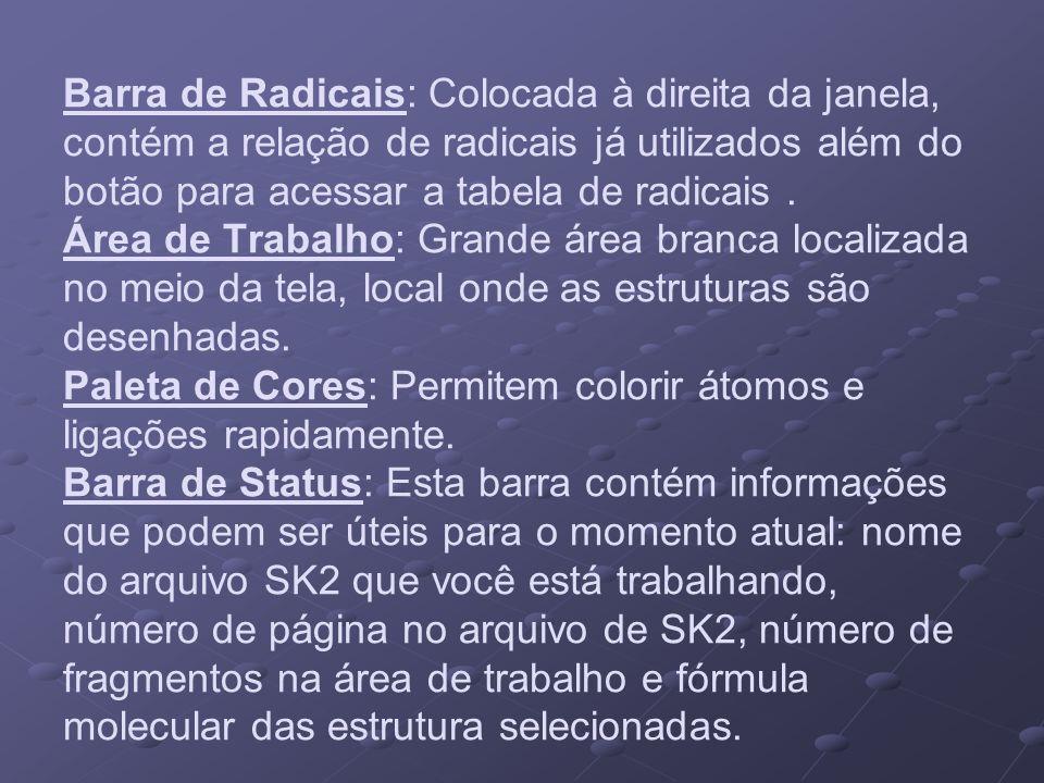 Barra de Radicais: Colocada à direita da janela, contém a relação de radicais já utilizados além do botão para acessar a tabela de radicais. Área de T