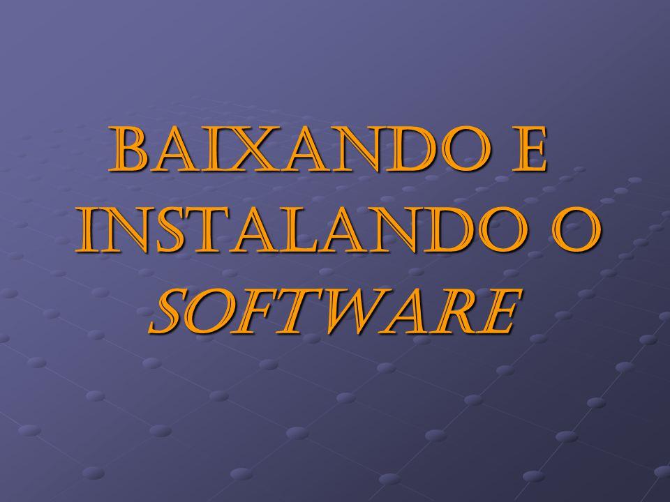 Baixando e instalando o software