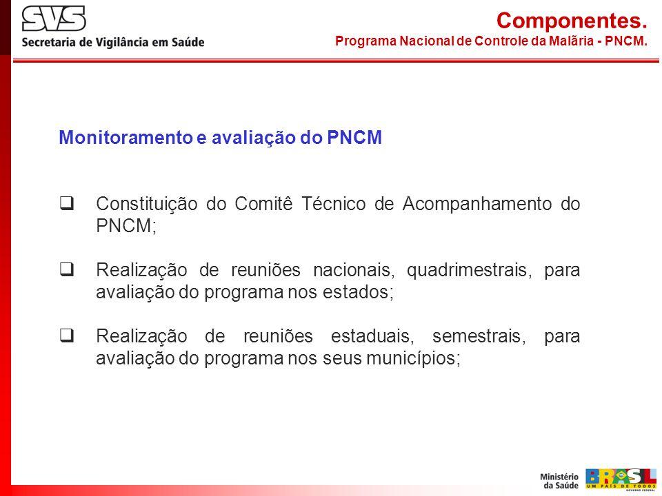 Monitoramento e avaliação do PNCM Constituição do Comitê Técnico de Acompanhamento do PNCM; Realização de reuniões nacionais, quadrimestrais, para ava