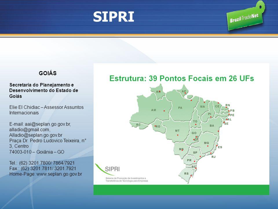 GOIÁS Secretaria do Planejamento e Desenvolvimento do Estado de Goiás Elie El Chidiac – Assessor Assuntos Internacionais E-mail: aai@seplan.go.gov.br,