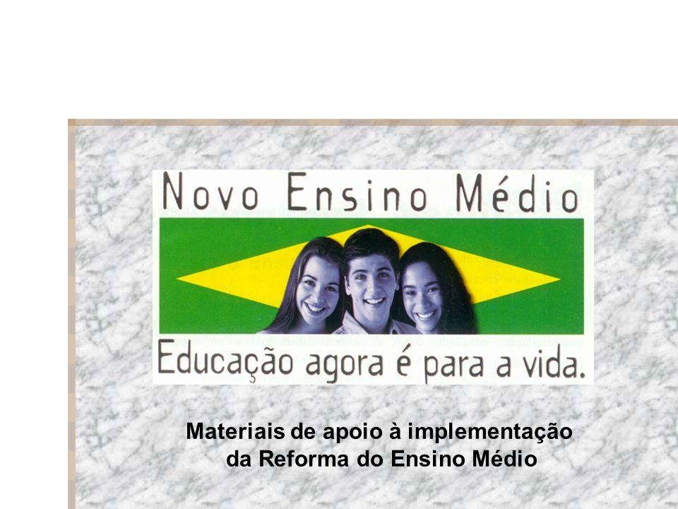 Materiais de apoio à implementação da Reforma do Ensino Médio