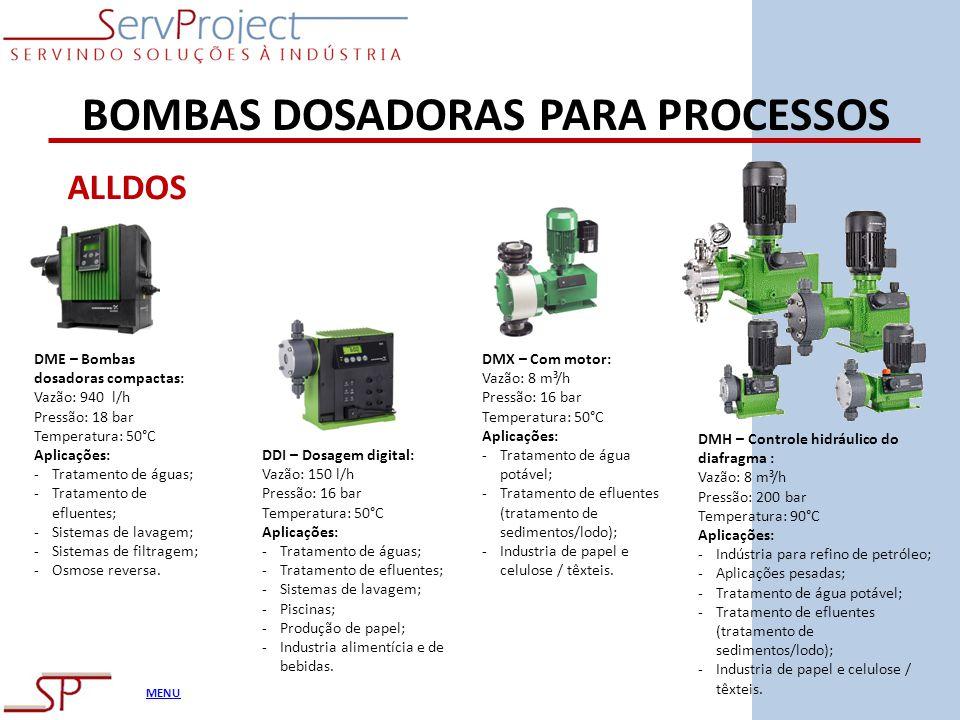 MENU BOMBAS DOSADORAS PARA PROCESSOS ALLDOS DME – Bombas dosadoras compactas: Vazão: 940 l/h Pressão: 18 bar Temperatura: 50°C Aplicações: -Tratamento