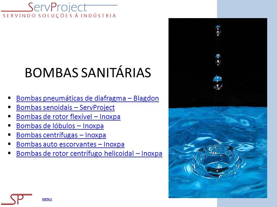 MENU BOMBAS SANITÁRIAS Bombas pneumáticas de diafragma – Blagdon Bombas senoidais – ServProject Bombas de rotor flexível – Inoxpa Bombas de lóbulos –