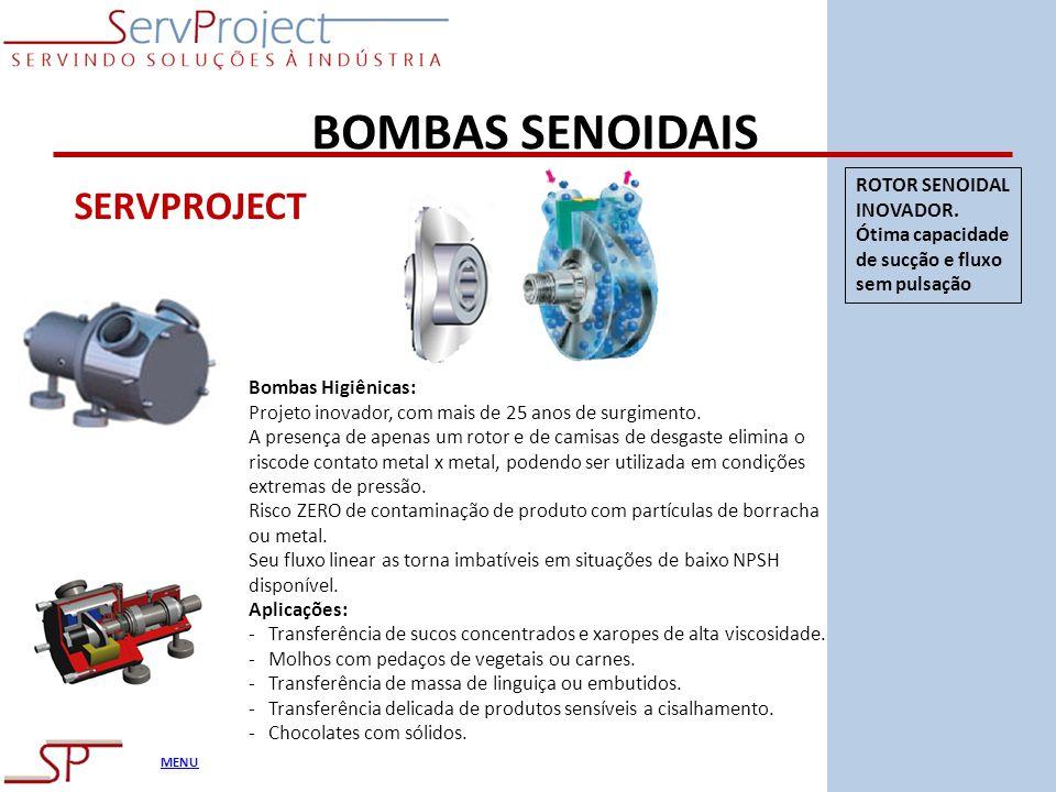 MENU BOMBAS SENOIDAIS SERVPROJECT Bombas Higiênicas: Projeto inovador, com mais de 25 anos de surgimento. A presença de apenas um rotor e de camisas d