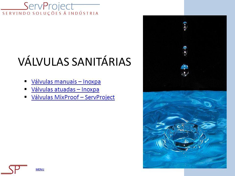 MENU VÁLVULAS SANITÁRIAS Válvulas manuais – Inoxpa Válvulas atuadas – Inoxpa Válvulas MixProof – ServProject