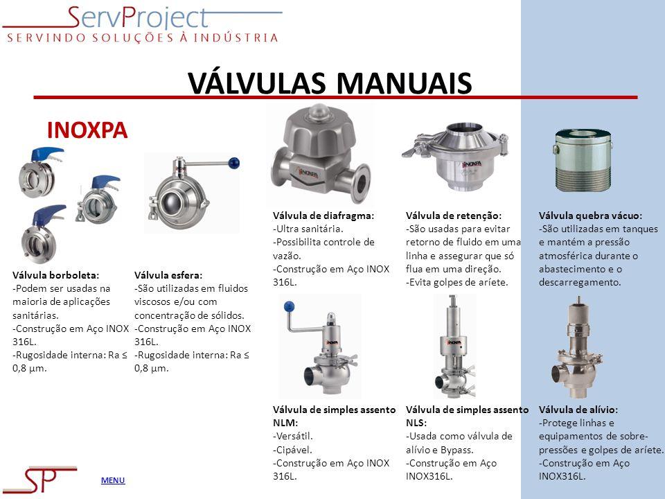 MENU VÁLVULAS MANUAIS Válvula borboleta: -Podem ser usadas na maioria de aplicações sanitárias. -Construção em Aço INOX 316L. -Rugosidade interna: Ra
