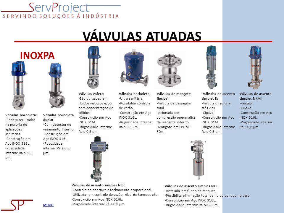 MENU VÁLVULAS ATUADAS INOXPA Válvulas borboleta: -Podem ser usadas na maioria de aplicações sanitárias. -Construção em Aço INOX 316L. -Rugosidade inte