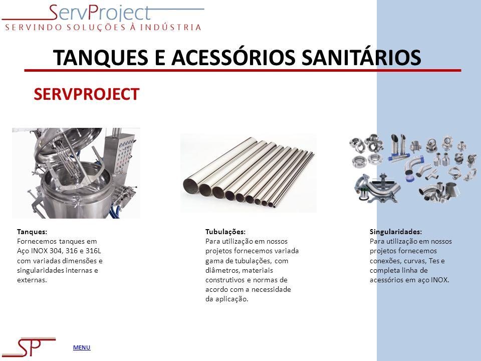 MENU TANQUES E ACESSÓRIOS SANITÁRIOS Tanques: Fornecemos tanques em Aço INOX 304, 316 e 316L com variadas dimensões e singularidades internas e extern