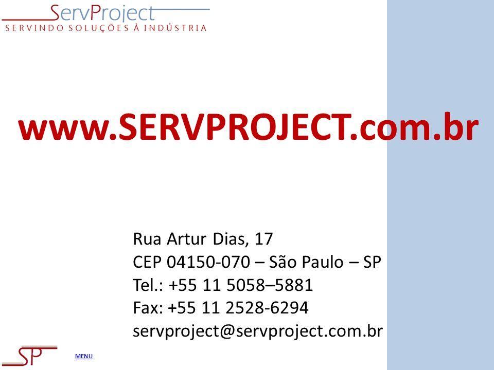 MENU www.SERVPROJECT.com.br Rua Artur Dias, 17 CEP 04150-070 – São Paulo – SP Tel.: +55 11 5058–5881 Fax: +55 11 2528-6294 servproject@servproject.com