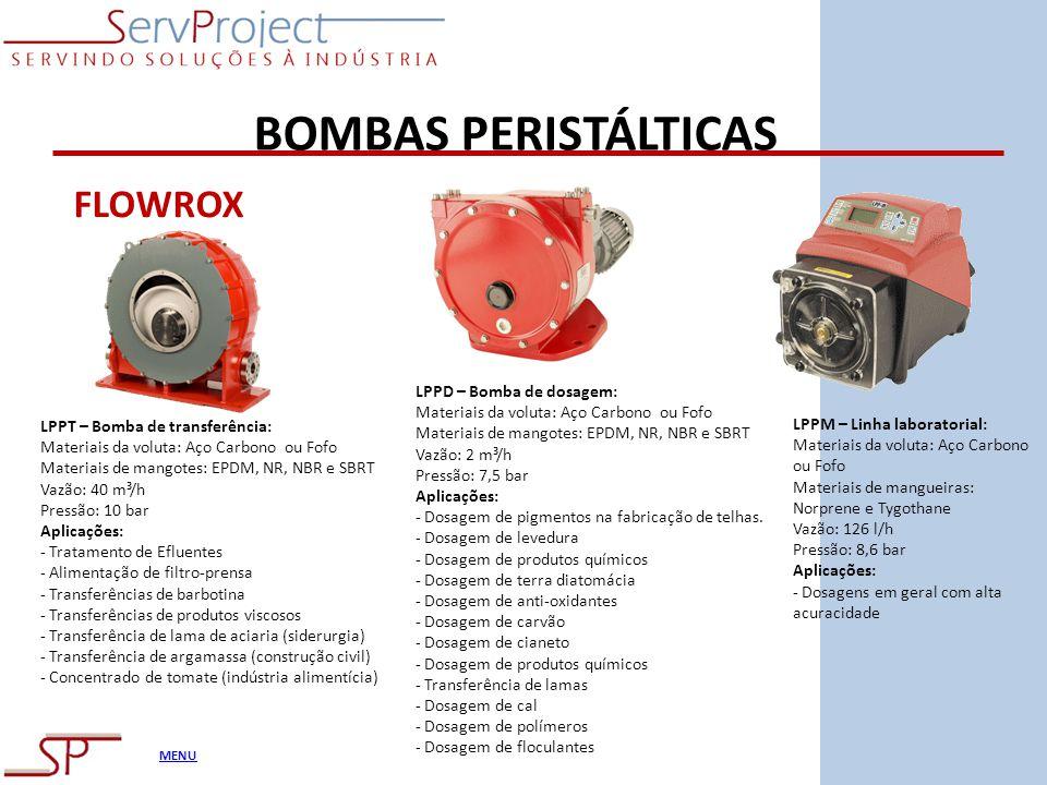 MENU BOMBAS PERISTÁLTICAS FLOWROX LPPT – Bomba de transferência: Materiais da voluta: Aço Carbono ou Fofo Materiais de mangotes: EPDM, NR, NBR e SBRT