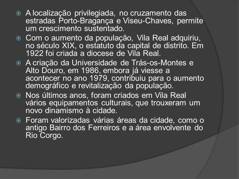 A localização privilegiada, no cruzamento das estradas Porto-Bragança e Viseu-Chaves, permite um crescimento sustentado. Com o aumento da população, V