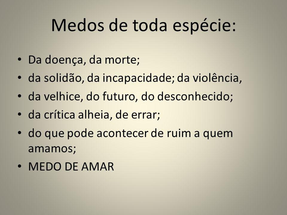 Joanna de Ângelis, através de Divaldo nos diz: ESTA É UMA SOCIEDADE AMEDRONTADA.