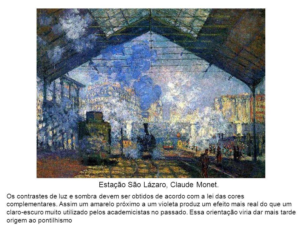 Estação São Lázaro, Claude Monet. Os contrastes de luz e sombra devem ser obtidos de acordo com a lei das cores complementares. Assim um amarelo próxi