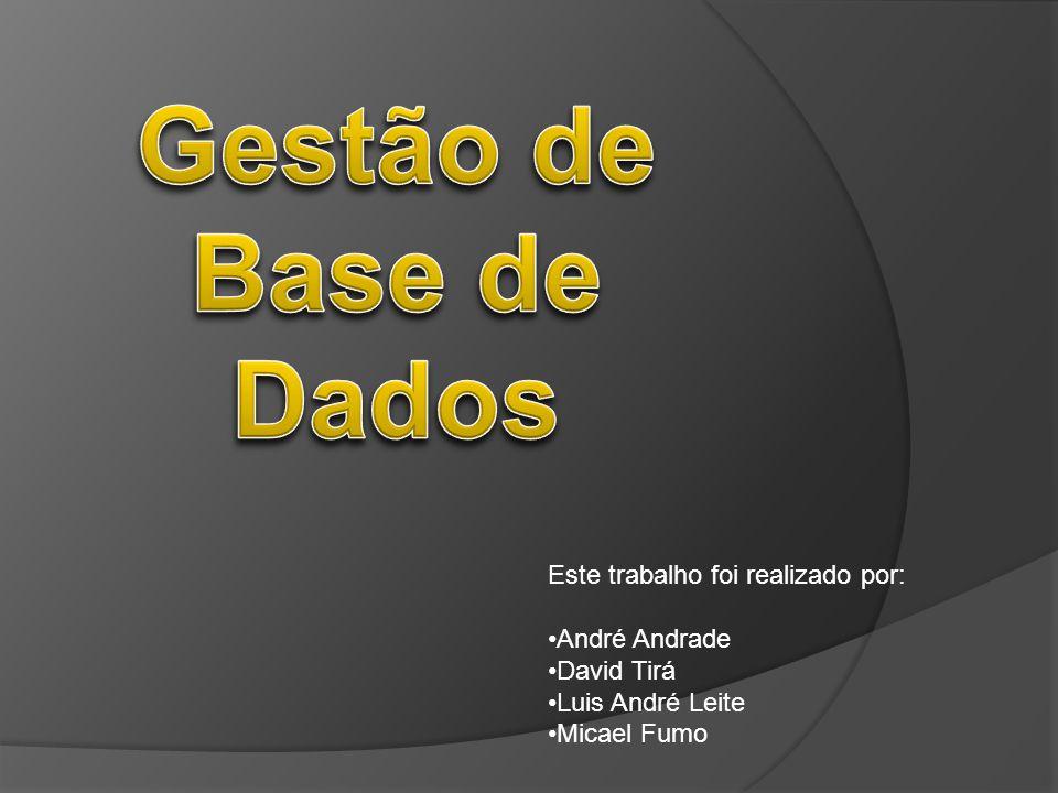 Este trabalho foi realizado por: André Andrade David Tirá Luis André Leite Micael Fumo