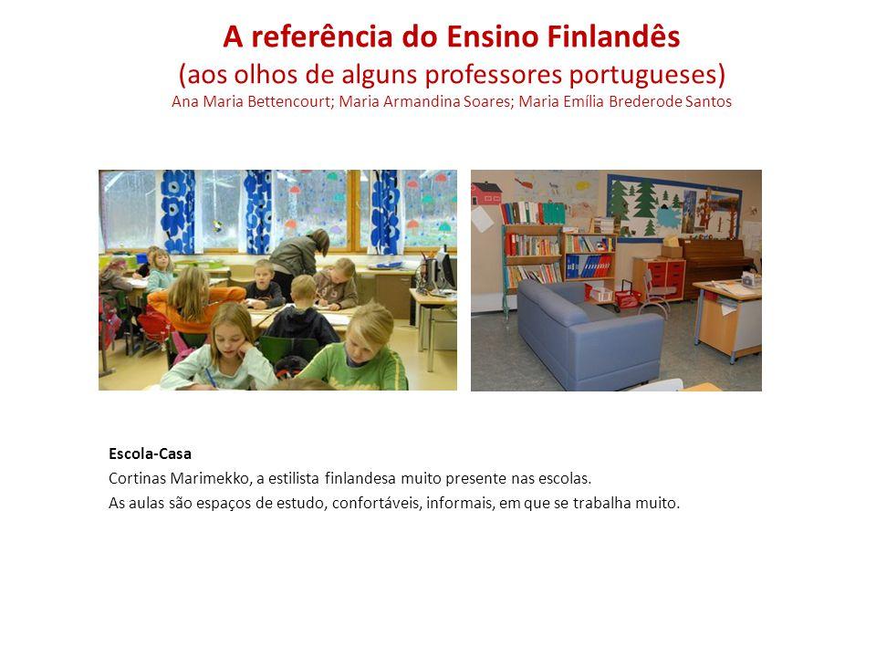 Escola-Casa Cortinas Marimekko, a estilista finlandesa muito presente nas escolas. As aulas são espaços de estudo, confortáveis, informais, em que se