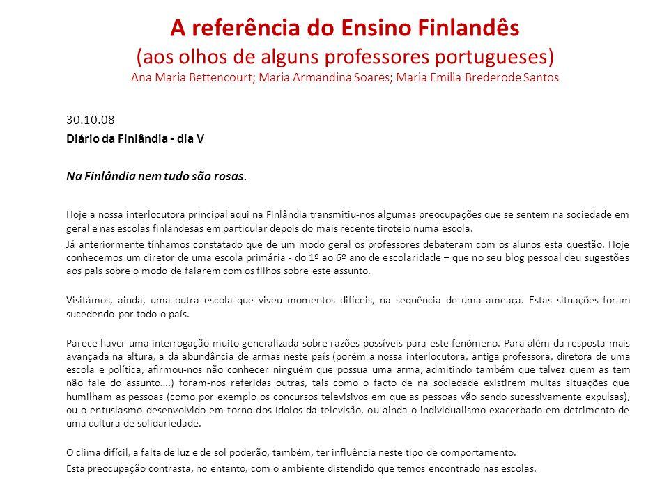 30.10.08 Diário da Finlândia - dia V Na Finlândia nem tudo são rosas.