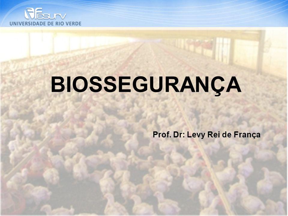 BIOSSEGURANÇA Prof. Dr: Levy Rei de França