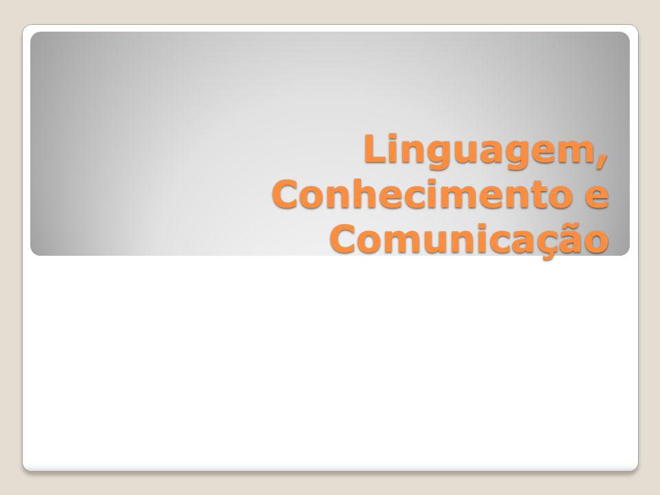 Linguagem, Conhecimento e Comunicação