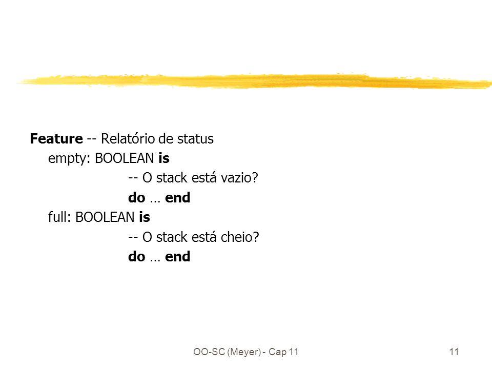 OO-SC (Meyer) - Cap 1111 Feature -- Relatório de status empty: BOOLEAN is -- O stack está vazio.