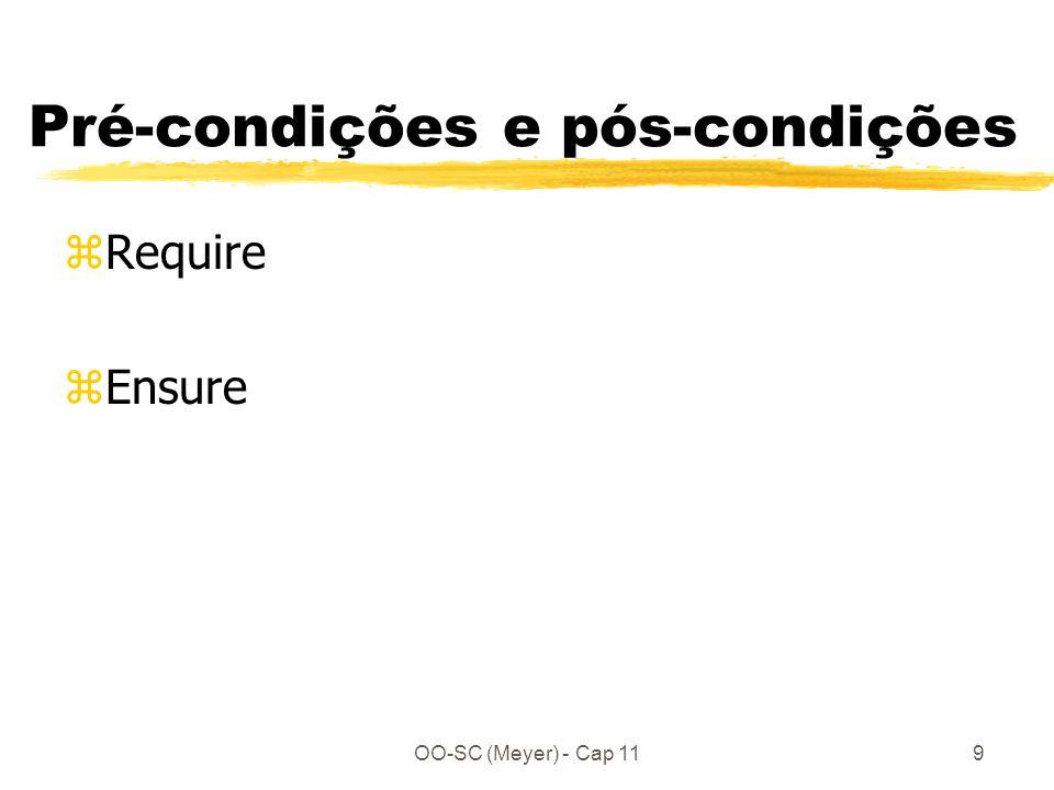 OO-SC (Meyer) - Cap 119 Pré-condições e pós-condições zRequire zEnsure