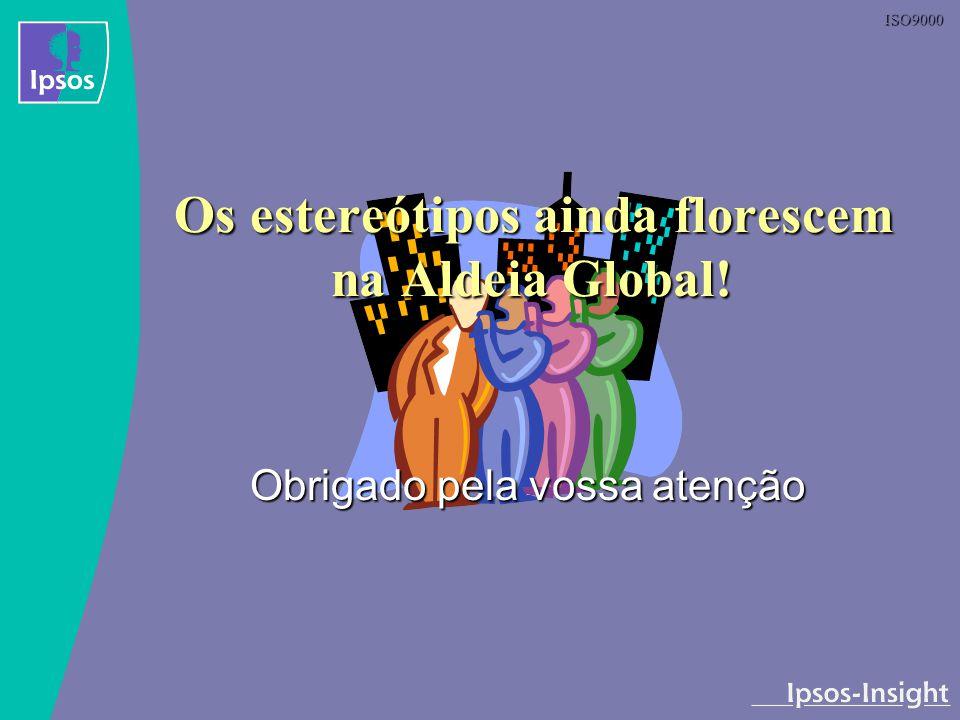 ISO9000 Os estereótipos ainda florescem na Aldeia Global! Obrigado pela vossa atenção