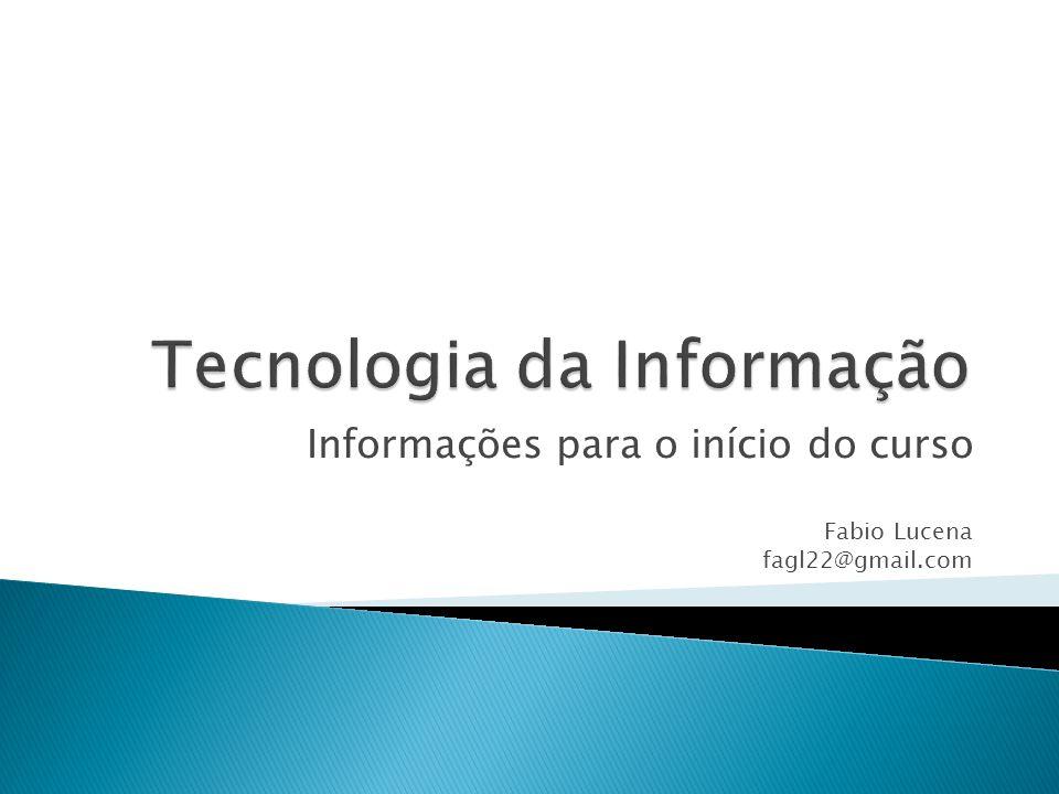 Informações para o início do curso Fabio Lucena fagl22@gmail.com