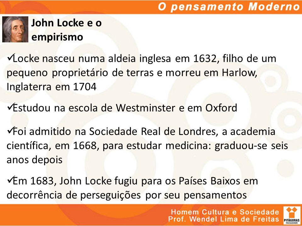 Locke nasceu numa aldeia inglesa em 1632, filho de um pequeno proprietário de terras e morreu em Harlow, Inglaterra em 1704 Estudou na escola de Westm