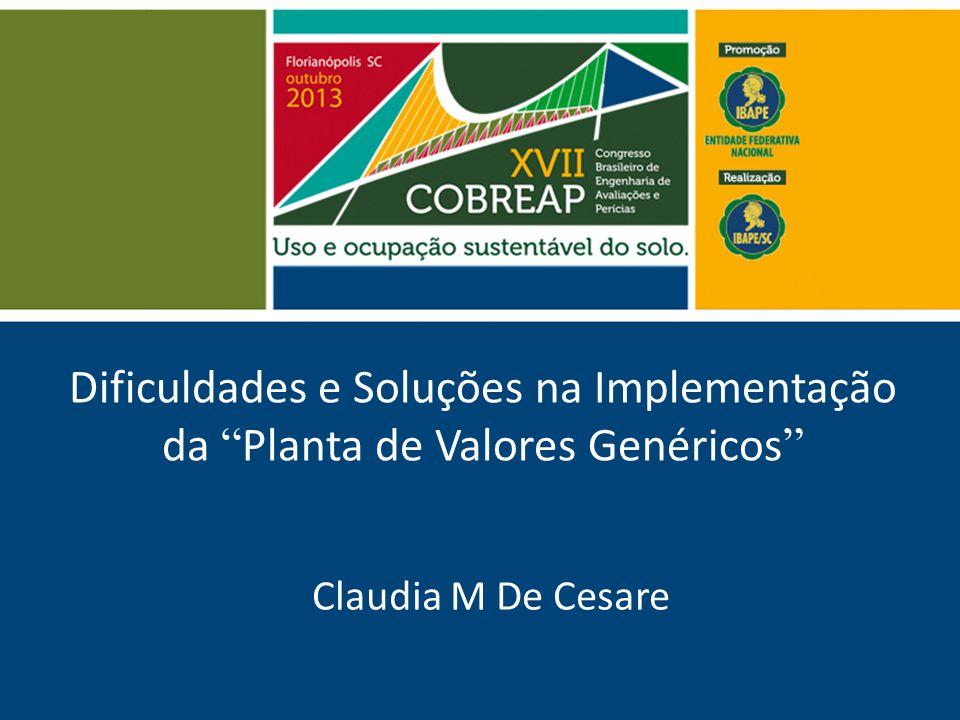 Dificuldades e Soluções na Implementação da Planta de Valores Genéricos Claudia M De Cesare