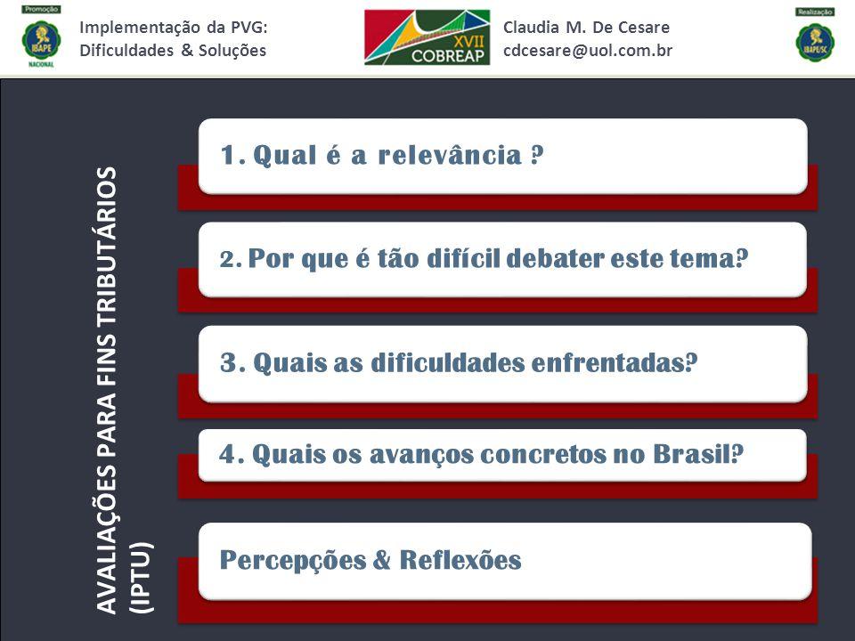 Implementação da PVG: Dificuldades & Soluções AVALIAÇÕES PARA FINS TRIBUTÁRIOS (IPTU) Claudia M.