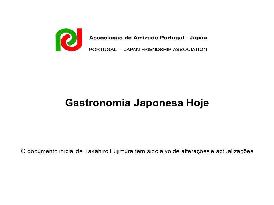 Situação actual Present situation Gastronomia Japonesa no Mundo --- 25000 restaurantes 25000 Europe / 2000Russia / 500 Asia / 6000-9000 N.