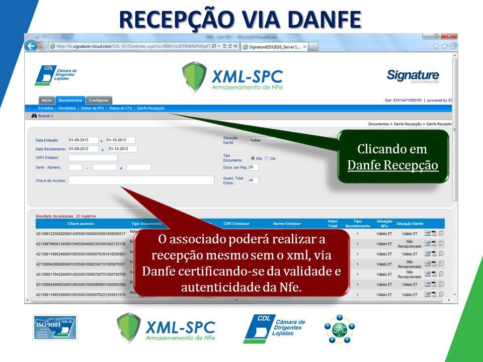 RECEPÇÃO VIA DANFE O associado poderá realizar a recepção mesmo sem o xml, via Danfe certificando-se da validade e autenticidade da Nfe.