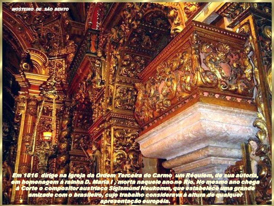 MOSTEIRO DE SÃO BENTO Marcos Portugal ficou encantado com o padre e a relação entre ambos foi da mais absoluta cordialidade. Não houve perda econômica