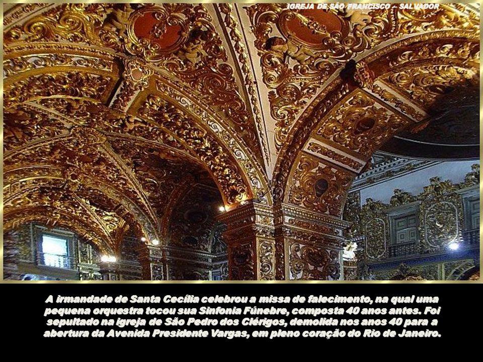 IGREJA DE SÃO FRANCISCO – SALVADOR Em 1828, passou a seu sobrinho José, o único que reconheceu como filho, a Ordem de Cavaleiro de Cristo. Em 1830 pas
