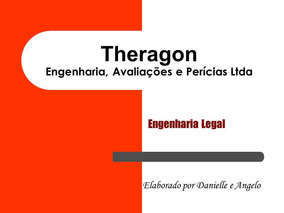 Theragon Engenharia, Avaliações e Perícias Ltda Engenharia Legal Elaborado por Danielle e Angelo