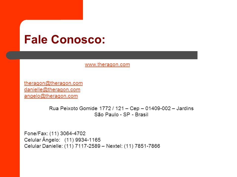 Fale Conosco: www.theragon.com theragon@theragon.com danielle@theragon.com angelo@theragon.com Rua Peixoto Gomide 1772 / 121 – Cep – 01409-002 – Jardi