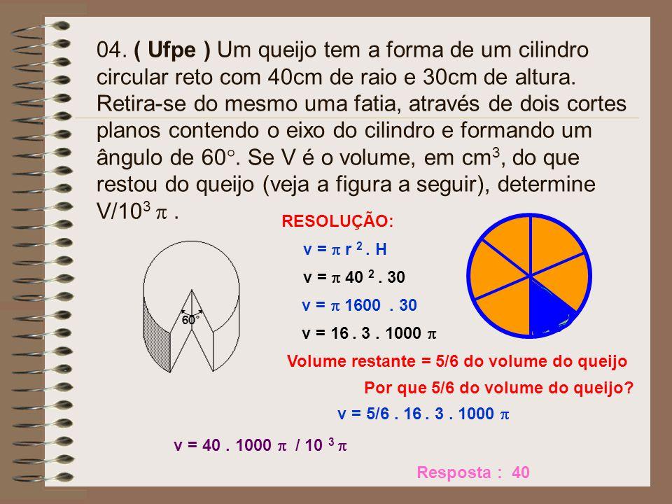 03. No desenho a seguir, dois reservatórios de altura H e raio R, um cilíndrico e outro cônico, estão totalmente vazios e cada um será alimentado por