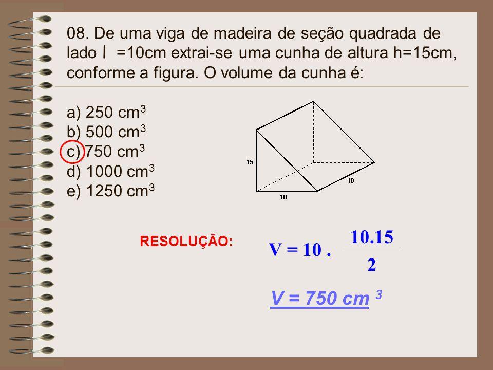 07. ( UNEB – 2001 ) Um litro de leite está embalado em uma caixa. Colocando-se 3/4 do conteúdo da caixa em uma jarra em forma de um cilindro circular